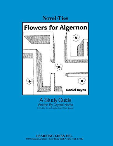 9780881221152: Flowers for Algernon Novel-Ties: Study Guide (Teacher's Edition & Workbook)
