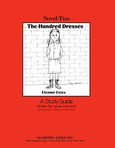 Hundred Dresses: Novel-Ties Study Guide: Eleanor Estes