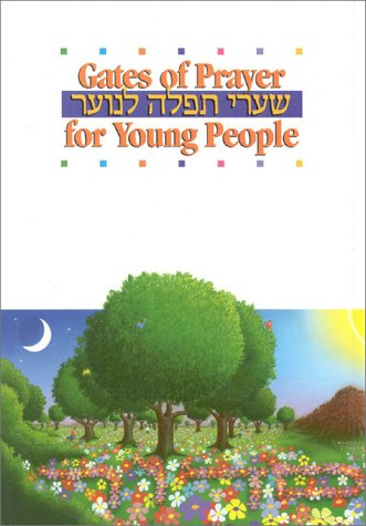 Gates of Prayer for Young People: Shaarei Tefila Le-Noar Youth and Family Services: Roseman, ...