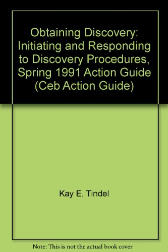 9780881243741: Obtaining Discovery: Initiating and Responding to Discovery Procedures, Spring 1991 Action Guide (Ceb Action Guide)