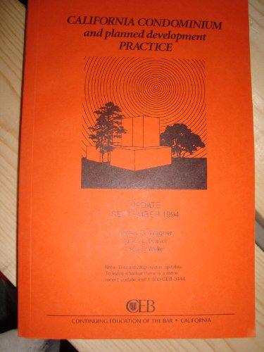 9780881247954: California Condominium & Planned Development Practice: September 1994 Update