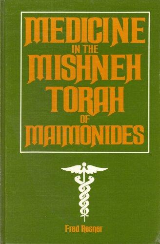 Medicine in the Mishneh Torah of Maimonides: Rosner, Fred