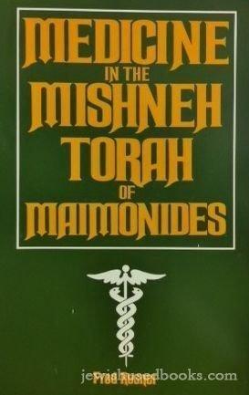 9780881250213: Medicine in the Mishneh Torah of Maimonides