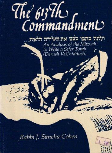 The 613th Commandment: An Analysis of the: Cohen, Rabbi J.