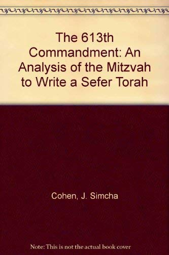 9780881250305: The 613th Commandment: An Analysis of the Mitzvah to Write a Sefer Torah