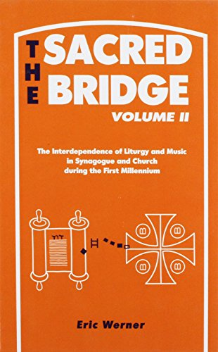 9780881250527: The Sacred Bridge Vol. 2: The Interdependence of Liturgy and Music in Synagogue and Church During the First Millennium