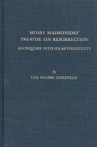9780881250886: Moses Maimonides' Treatise on Resurrection: An Inquiry into Its Authenticity (Bibliotheca Maimonidica)