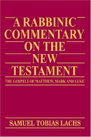 9780881250893: A Rabbinic Commentary on the New Testament: The Gospels of Matthew, Mark and Luke