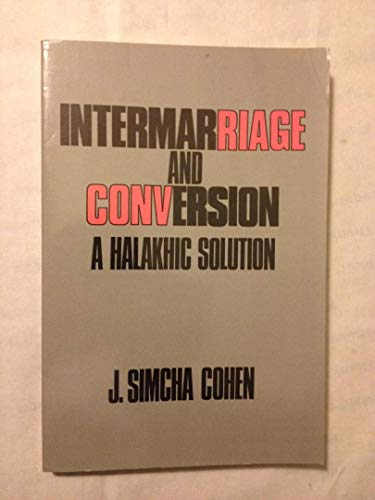 9780881251258: Intermarriage and Conversion: A Halakhic Solution