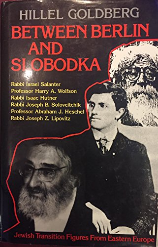 9780881251425: Between Berlin and Slobodka: Jewish Transition Figures from Eastern Europe