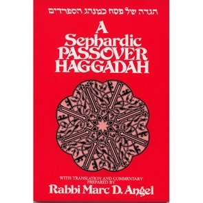 A Sephardic Passover Haggadah: Angel, Marc D.