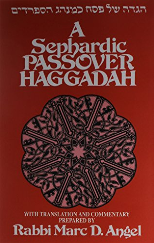 A Sephardic Passover Haggadah: With Translation and Commentary: Angel, Marc D.