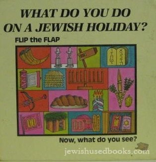 What Do You Do on a Jewish Holiday (Flip the Flap) (9780881251708) by Sol Scharfstein