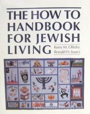 The How-To Handbook for Jewish Living: Kerry M. Olitzky;