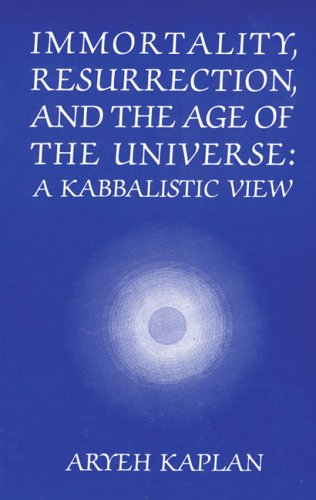 9780881253450: Immortality, Resurrection and the Age of the Universe: A Kabbalistic View (English and Hebrew Edition)