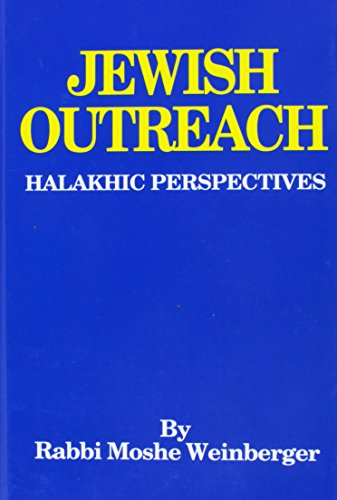 Jewish outreach : halakhic Perspectives: Weinberger, Moshe