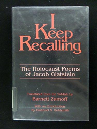 I Keep Recalling: The Holocaust Poems of Jacob Glatstein (English and Yiddish Edition): Jacob ...