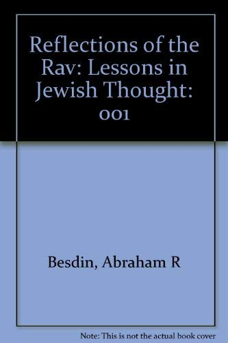 Reflections of the Rav: Lessons in Jewish Thought: Soloveitchik, Joseph B