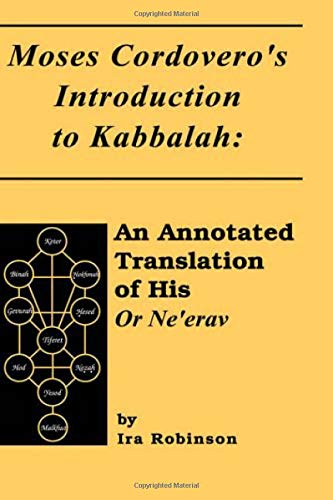 9780881254396: Moses Cordovero's Introduction to Kabbalah: An Annotated Translation of His or NE Erav (Sources & studies in Kabbalah, Hasidism, Jewish thought)