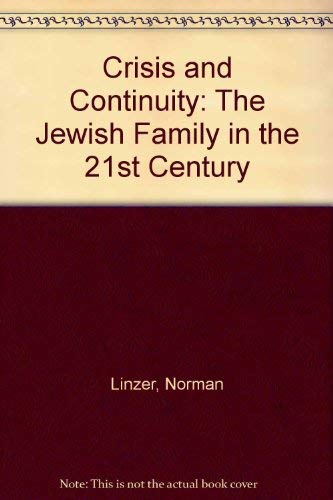 Crisis and Continuity: The Jewish Family in the 21st Century: Linzer, Norman; Levitz, Irving N.