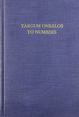 Targum Onkelos to Numbers: An English Translation of the Text With Analysis and Commentary : Based ...