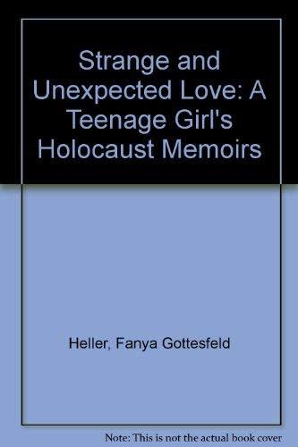 9780881255317: Strange & Unexpected Love: A Teenage Girl's Holocaust Memories