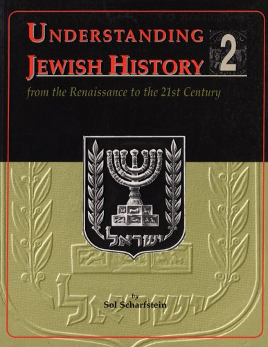 Understanding Jewish History 2: From Renaissance to the 21st Century (9780881255607) by Sol Scharfstein