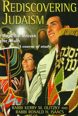 Rediscovering Judaism: Bar and Bat Mitzvah for Adults (0881255661) by Kerry M. Olitzky; Ronald H. Isaacs