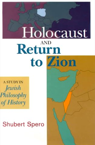 9780881256369: Holocaust and Return to Zion: A Study in Jewish Philosophy of History