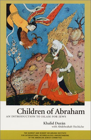 9780881257243: Children of Abraham : An Introduction to Islam for Jews