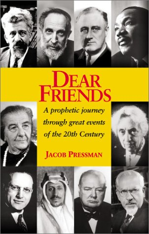 Dear Friends: A Prophetic Journey Through Great Events of the 20th Century: Pressman, Jacob
