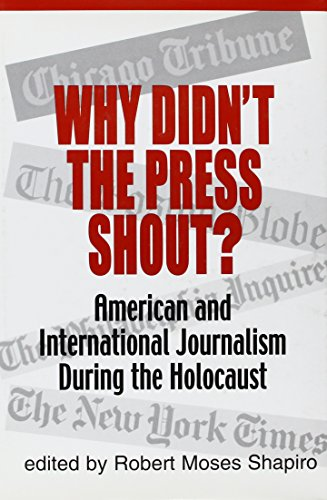 9780881257755: Why Didn't the Press Shout?: American & International Journalism During the Holocaust