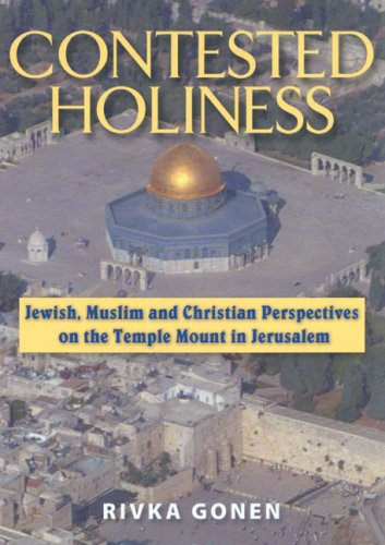 9780881257991: Contested Holiness: Jewish, Muslim, and Christian Perspective on the Temple Mount in Jerusalem