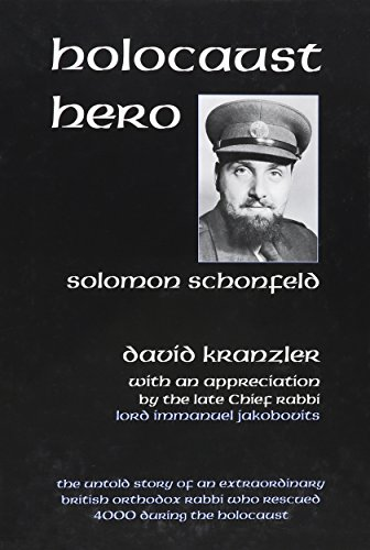 9780881258004: Holocaust Hero: The Untold Story and Vignettes of Solomon Schonfeld, an Extraodinary British Orthodox Rabbi Who Rescued Four Thousand During the Holocaust