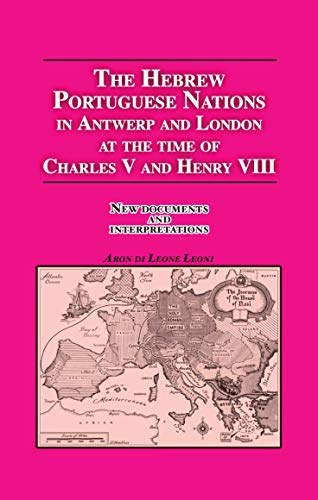 9780881258660: The Hebrew Portuguese Nations In Antwerp And London At The Time Of Charles V And Henry VIII: New Documents And Interpretations
