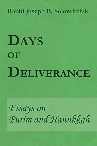 Days of Deliverance: Essays on Purim and Hanukkah (Meotzar Horav): Joseph B. Soloveitchik
