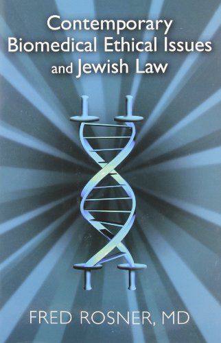 Contemporary Biomedical Ethical Issues and Jewish Law: Rosner, Fred