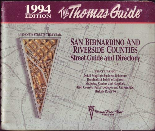 San Bernardino and Riverside Counties Street Guide and Directory, 1994: Thomas Brothers Maps