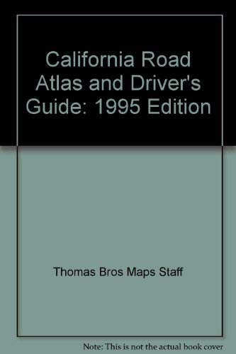 California Road Atlas and Driver's Guide: 1995: Thomas Bros Maps