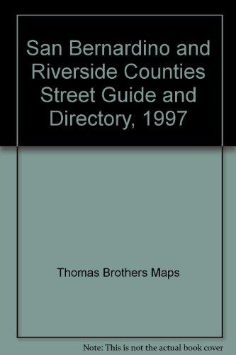 San Bernardino and Riverside Counties Street Guide and Directory, 1997: Thomas Brothers Maps