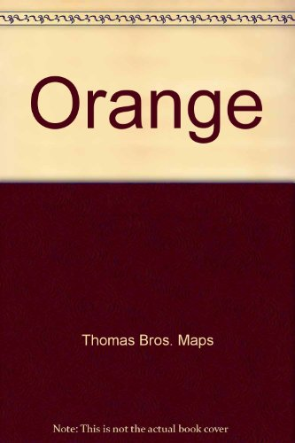Orange County street guide and directory: Thomas Bros. Maps