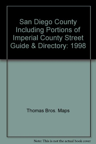 San Diego County Including Portions of Imperial County Street Guide & Directory: 1998: Maps, ...