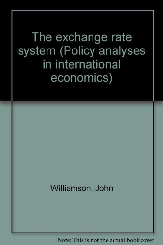 9780881320121: The exchange rate system (Policy analyses in international economics)