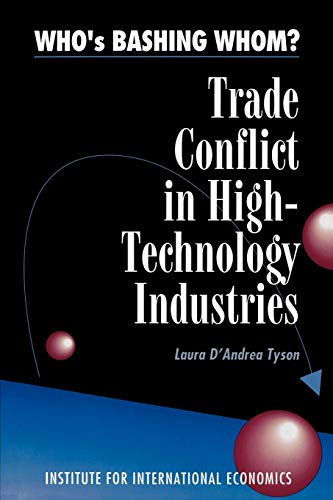 9780881321067: Who's Bashing Whom: Trade Conflict in High Technology Industries