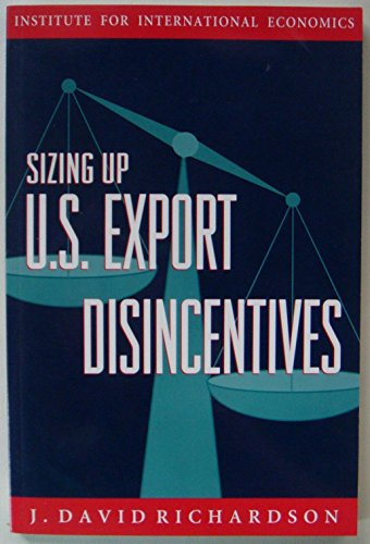 9780881321074: Sizing Up U.S. Export Disincentives (Policy Analyses in International Economics ; 38)