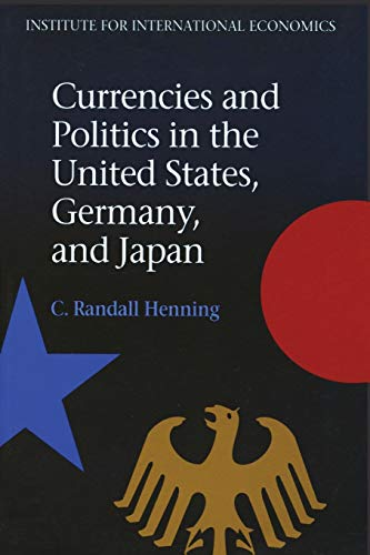 9780881321272: Currencies and Politics in the United States, Germany, and Japan (Institute for International Economics)