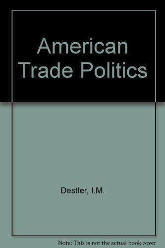 9780881321647: American Trade Politics