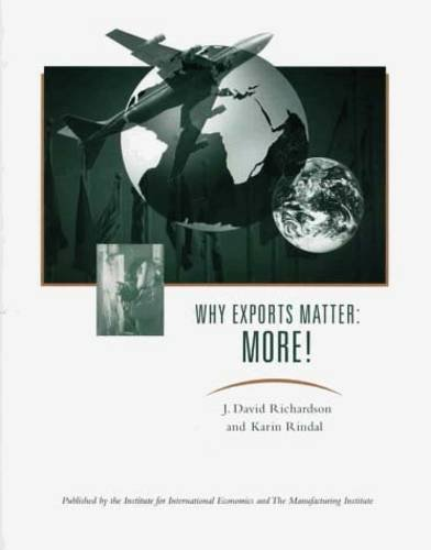 Why Exports Matter: More! (Institute for International: Richardson, J. David;