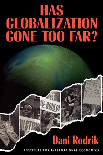 9780881322415: Has Globalization Gone Too Far? (Institute for International Economics)