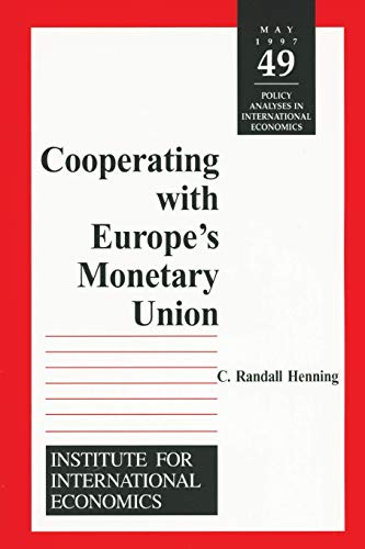 9780881322453: Cooperating with Europe's Monetary Union (Policy Analyses in International Economics)